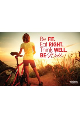 Be Fit, Eat Right, Think Well, BE Well Poster
