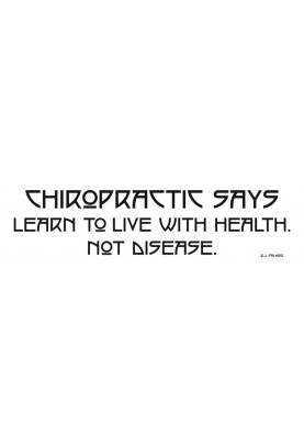 Chiropractic Says Learn to Live Epigram