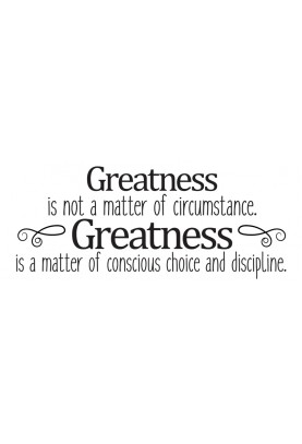 "Greatness is Your Choice Decal - 48"" x 20"""