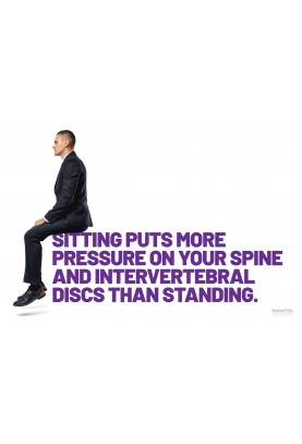 Sitting Puts More Pressure on Your Spine Poster